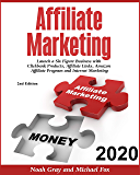 Affiliate Marketing 2020: Launch a Six Figure Business with Clickbank Products, Affiliate Links, Amazon Affiliate…