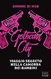 Gotham city: Viaggio nella camorra dei bambini