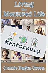 Living the Mentored Life Kindle Edition