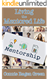 Living the Mentored Life