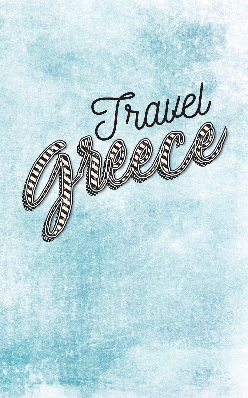 Read Online Travel Greece: Blank Vacation Planner & Organizer ebook