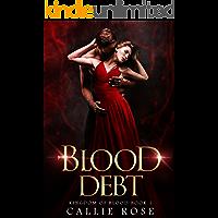 Blood Debt: A Vampire Paranormal Romance (Kingdom of Blood Book 1)