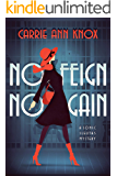 No Feign No Gain: A Fun Amateur Sleuth Cozy Mystery for YA and Adult (Sonic Sleuths Series Book 2)
