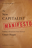 The New Capitalist Manifesto: Building a Disruptively Better Business