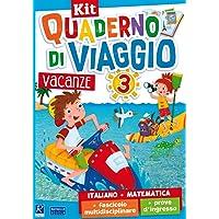 Quaderno di viaggio. Vacanze. Italiano, matematica. Per la Scuola elementare. Con fascicolo delle prove d'ingresso. Con fascicolo multidisciplinare: 3