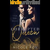 Corrupted Queen: A Dark Mafia Romance (Belluci Mafia Book 2) book cover