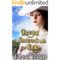 Braving the Outbreak with the Duke: A Clean & Sweet Regency Historical Romance Novel