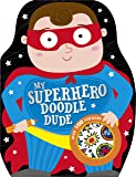 My Superhero Doodle Dude (Doodle Dudes) (Shaped Colouring and Sticker Book)