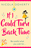 If I Could Turn Back Time: the laugh-out-loud love story of the year! (English Edition)