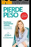 PIERDE PESO: Transforma lo que piensas y sientes para cambiar lo que comes