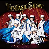 FANTASIC SHOW(初回限定MV盤)(DVD付)