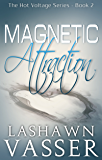 Magnetic Attraction (The Hot Voltage Series Book 2)
