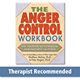 The Anger Control Workbook (A New Harbinger Self-Help Workbook)