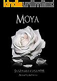 MOYA: La serie completa.