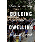 Building and Dwelling: Ethics for the City (English Edition)
