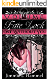 Fate Lock: Volume 10: Lost Without You