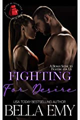 Fighting for Desire (Love is Worth Fighting For) Kindle Edition
