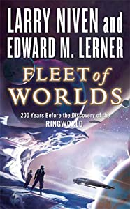 Fleet of Worlds: 200 Years Before the Discovery of the Ringworld (Fleet of Worlds series Book 1)