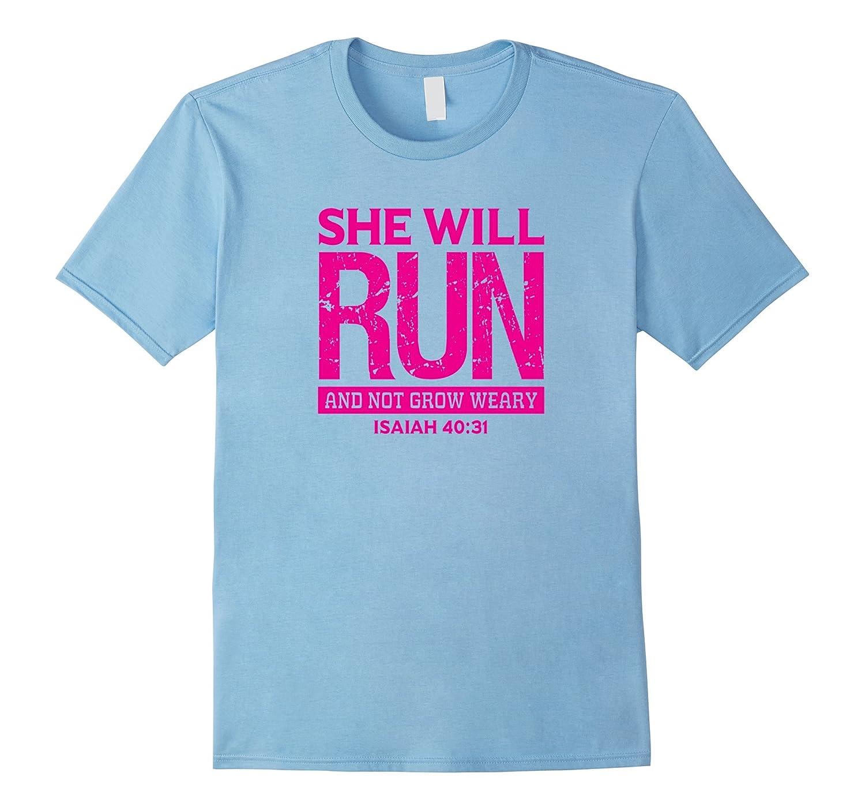 she will run and not grow weary isaiah 40 31 shirt bn banazatee