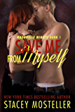 Save Me From Myself (Nashville Nights Book 1)