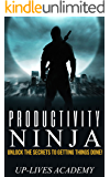 PRODUCTIVITY NINJA: ''The Secrets to Achieving More is by Doing Less!'' - Unlock The Secrets to Getting Things Done! (Productivity Ninja - Achieve More, ... Hacks, Productivity Tool & Planner)