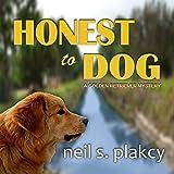 Honest to Dog: Golden Retriever Mysteries, Volume 7
