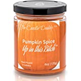 Pumpkin Spice Up in This Bitch- Fun & Funny Halloween Scented Candle - 6 Ounce Jar - Hand Poured in Indiana