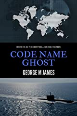Code Name Ghost (Secret Warfare & Counter-terrorism Operations Book 31) Kindle Edition