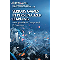 Serious Games in Personalized Learning: New Models for Design and Performance (English Edition)