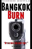 Bangkok Burn: Gritty, hard-boiled, noir, crime fiction about a Bangkok mafia family. (Bangkok Series Book 1)
