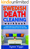 SWEDISH DEATH CLEANING WORKBOOK: A simple practical guide to de-clutter, organize and downsize your life and home.