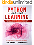 Python Machine Learning: Machine Learning and Deep Learning with Python, scikit-learn and Tensorflow (Step-by-Step Tutorial For Beginners)