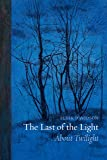 The Last of the Light: About Twilight