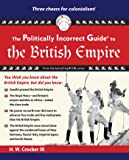 The Politically Incorrect Guide to the British Empire (The Politically Incorrect Guides)