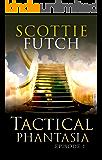 Tactical Phantasia: Episode 1