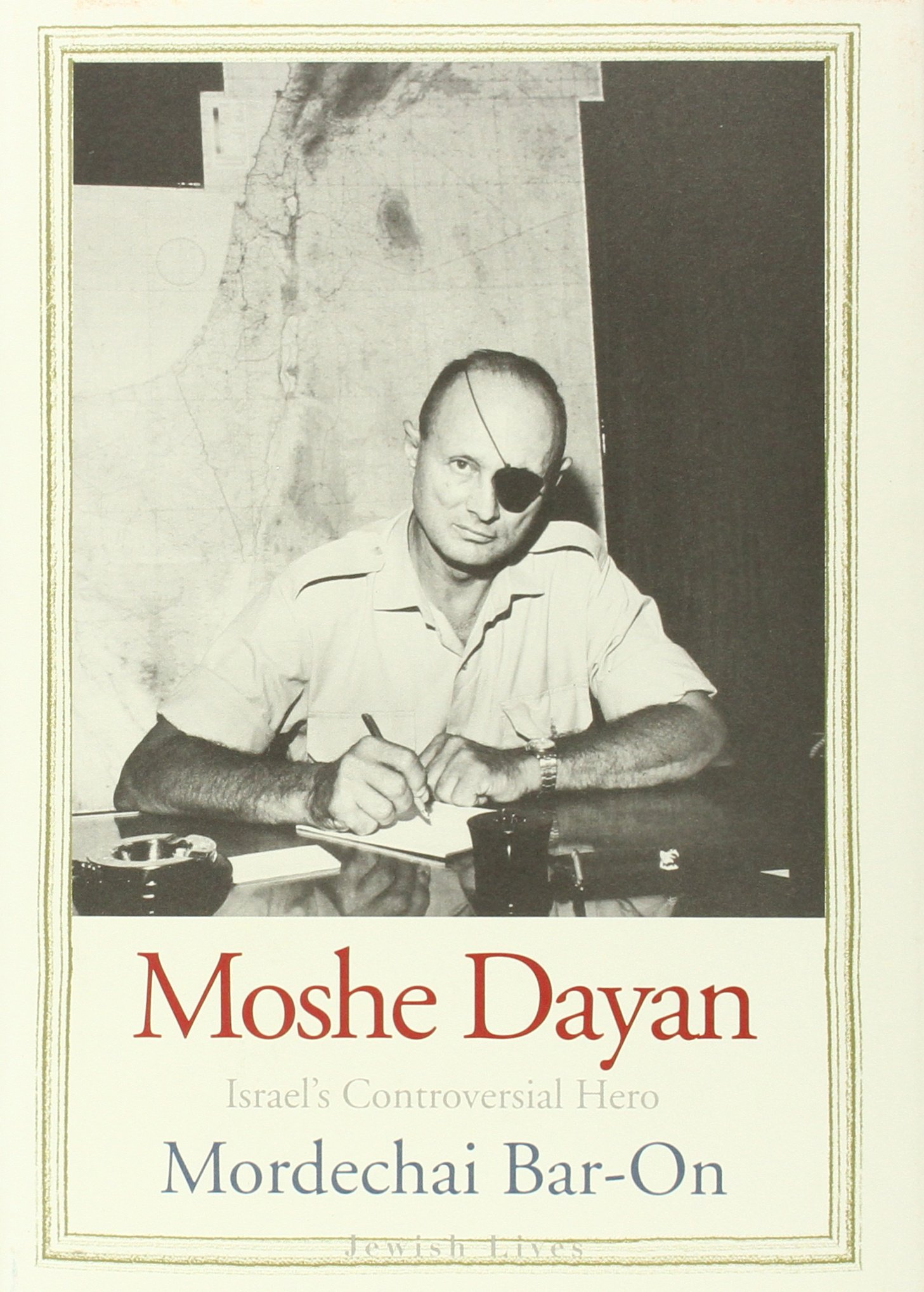 Download Moshe Dayan: Israel's Controversial Hero (Jewish Lives) pdf epub