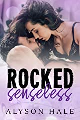 Rocked Senseless: A Stand-Alone Rock Star Romance Kindle Edition