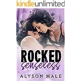 Rocked Senseless: A Stand-Alone Rock Star Romance