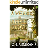 A Wedding in Apple Grove (Sweet Small Town USA Book 1)