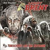 Todesschreie im Blutmoor (Larry Brent 8)