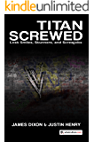 Titan Screwed: Lost Smiles, Stunners, and Screwjobs (English Edition)