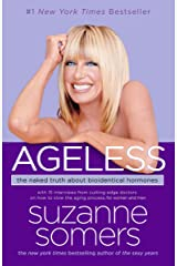 Ageless: The Naked Truth About Bioidentical Hormones Paperback