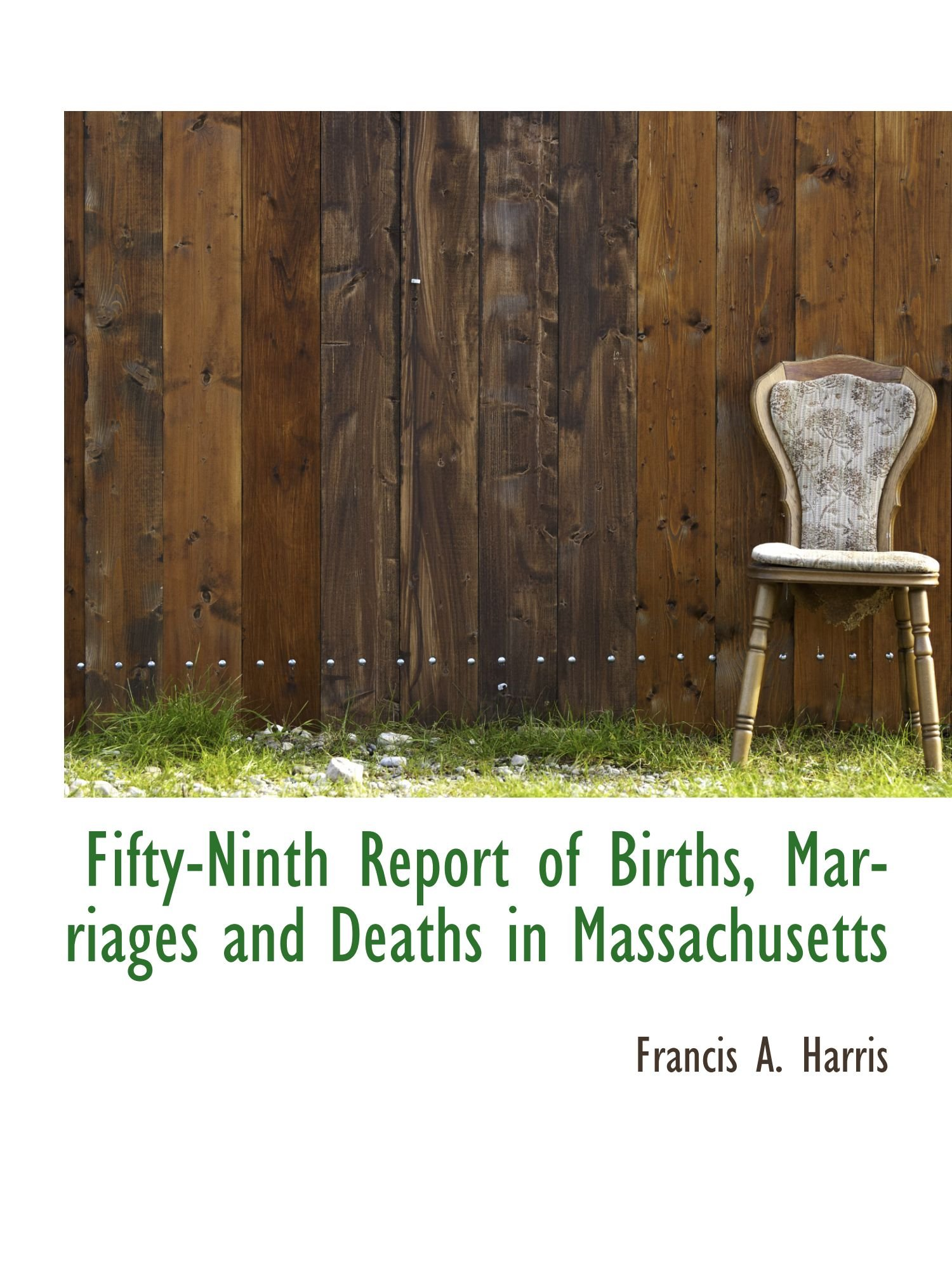 Read Online Fifty-Ninth Report of Births, Marriages and Deaths in Massachusetts pdf