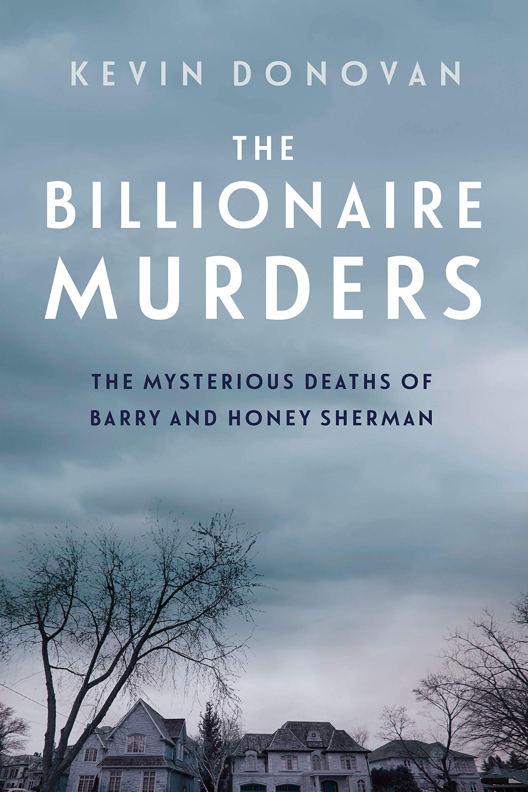 The Billionaire Murders: The Mysterious Deaths of Barry and Honey Sherman pdf epub