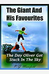 The Giant and His Favourites: The Day Oliver Got Stuck In The Sky (Childrens Story Book) Kindle Edition