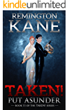 Taken! - Put Asunder (A Taken! Novel Book 11)