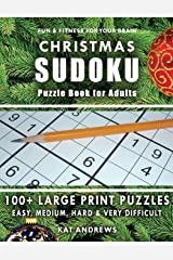 CHRISTMAS SUDOKU Puzzle Book for Adults: 100+ Large Print Puzzles - Easy, Medium, Hard and Very Difficult (Puzzle Books Plus) Paperback