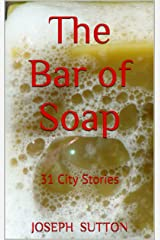 The Bar of Soap: 31 City Stories
