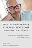 Very Late Diagnosis of Asperger Syndrome (Autism Spectrum Disorder): How Seeking a Diagnosis in Adulthood Can Change…