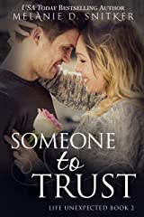 Someone to Trust (Life Unexpected Book 2) Kindle Edition